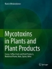Martin Weidenborner,Mycotoxins in Plants and Plant Products