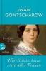 Gontscharow, Iwan,Herrlichste, beste, erste aller Frauen