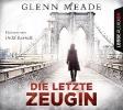 Meade, Glenn,Die letzte Zeugin