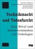 Friedrich, Hannes,Technikmacht und Todesfurcht