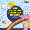 Augustin, Annegret,CD WISSEN Junior- KIDS Academy - Wie entsteht der Regenbogen?