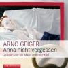 Geiger, Arno,Anna nicht vergessen