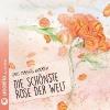 Andersen, Hans Christian,Die schönste Rose der Welt mit CD