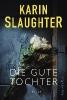 Slaughter, Karin,   Kinzel, Fred,Die gute Tochter