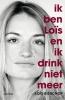 Loïs  Bisschop,Ik ben Lo?s en ik drink niet meer