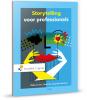 <b>Philip  Corsius, Tjeerd de Jong, Milja  Markies</b>,Storytelling voor professionals