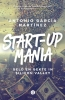 <b>Antonio García  Martínez</b>,Start-upmania