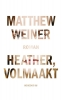 <b>Matthew  Weiner</b>,Heather, volmaakt
