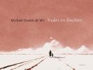 <b>Michael  Dudok de Wit</b>,Vader en dochter