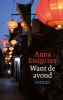 <b>Anna  Enquist</b>,Want de avond