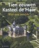 <b>Kasteel De Haar</b>,acht eeuwen geschiedenis