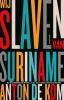 <b>Anton de Kom</b>,Wij slaven van Suriname