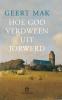 <b>Geert  Mak</b>,Hoe God verdween uit Jorwerd