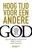 Roger  Burggraeve,Hoog tijd voor een andere God