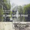 Annerije van der Vliet,75 jaar Leidse Hout