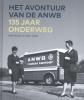 Hans  Buiter, Peter  Staal,Het avontuur van de ANWB