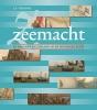 <b>Peter  Sigmond</b>,Zeemacht in Holland en Zeeland in de zestiende eeuw