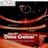 <b>Andrea  Prins</b>,Onno Greiner (1924-2010). Een zoektocht naar helderheid en geborgenheid