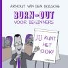 Arnout  Van den Bossche ,Burn-out voor beginners
