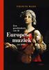 <b>Francis  Maes</b>,Een geschiedenis van de Europese muziek tot 1900