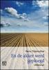 Henny  Thijssing-Boer,En de akker werd geploegd - grote letter uitgave
