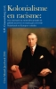 <b>S.W.  Couwenberg</b>,Kolonialisme en racisme: eens normaal, nu omstreden geraakt als politiek incorrect en moeizaam verwerkt Nederlands en Europees verleden