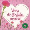 ,Voor de liefste mama