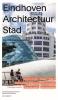 <b>Paul  Groenendijk, Piet  Vollaard</b>,Eindhoven Architectuur stad