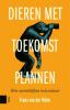 Frans van der Helm ,Dieren met toekomstplannen