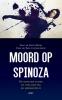 Paul  Cliteur David  Pinto,Moord op Spinoza