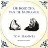 Tom  Hannes, ,De Boeddha van de badkamer