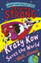 Jeremy Strong,   Nick Sharratt Krazy Kow Saves the World - Well, Almost