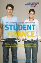 Bernard Kingston,   Nicola Chalton The Complete University Guide: Student Finance