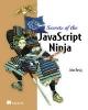 Resig, John,Secrets of the JavaScript Ninja