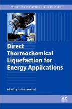 Rosendahl, Lasse Direct Thermochemical Liquefaction for Energy Applications