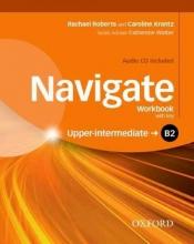 Roberts, Rachael,   Krantz, Caroline Navigate: B2 Upper-intermediate. Workbook with CD (with Key)
