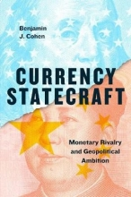 Benjamin J Cohen Currency Statecraft