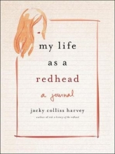 Jacky Colliss Harvey,   Alexis Seabrook My Life As A Redhead