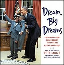 Pete Souza Dream Big Dreams