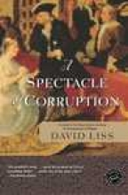 Liss, David A Spectacle of Corruption