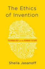 Jasanoff, Sheila The Ethics of Invention - Technology and the Human Future