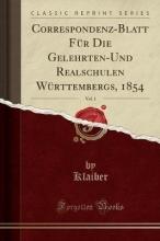 Klaiber, Klaiber Klaiber, K: Correspondenz-Blatt Für Die Gelehrten-Und Realsc