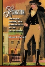 Garelick, Rhonda K. Rising Star - Dandyism, Gender, and Performance in the Fin de Siècle