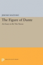 Mazzaro, Jerome The Figure of Dante - An Essay on The Vita Nuova