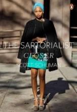Scott Schuman The Sartorialist: Closer (The Sartorialist Volume 2)