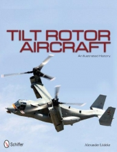 Alexander Ludeke Tilt Rotor Aircraft: An Illustrated History