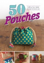 Graphic-Sha 50 Pouches: Putting Your Fabric Scraps to Good Use