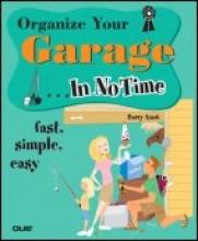 Izsak, Barry Organize Your Garage in No Time