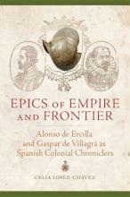López-chávez, Celia Epics of Empire and Frontier