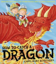 Hart, Caryl How To Catch a Dragon